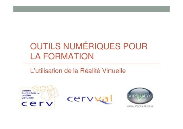 OUTILS NUMÉRIQUES POURLA FORMATIONL'utilisation de la Réalité Virtuelle