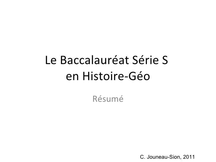 Le Baccalauréat Série S  en Histoire-Géo Résumé C. Jouneau-Sion, 2011