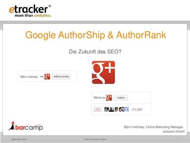 Google AuthorShip & AuthorRank                          Die Zukunft des SEO?        Björn Instinsky                       ...