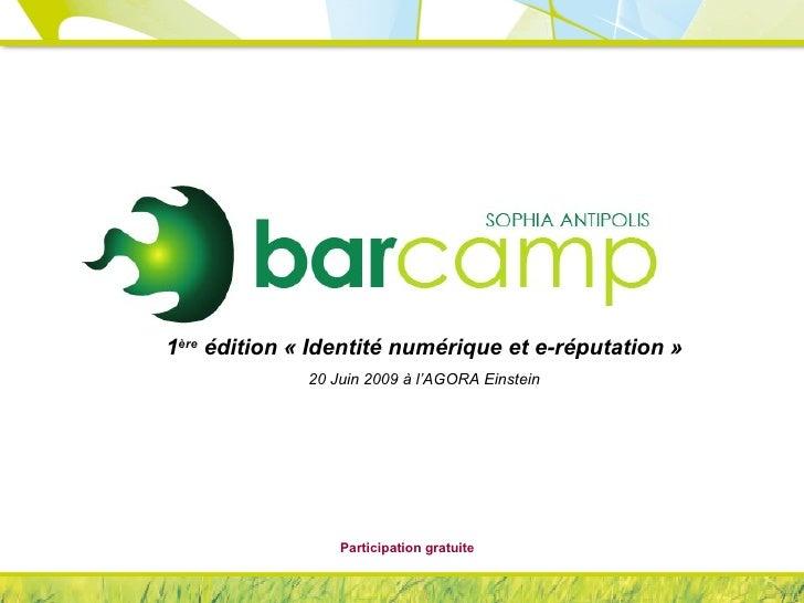 1 ère  édition «Identité numérique et e-réputation» 20 Juin 2009 à l'AGORA Einstein Participation gratuite