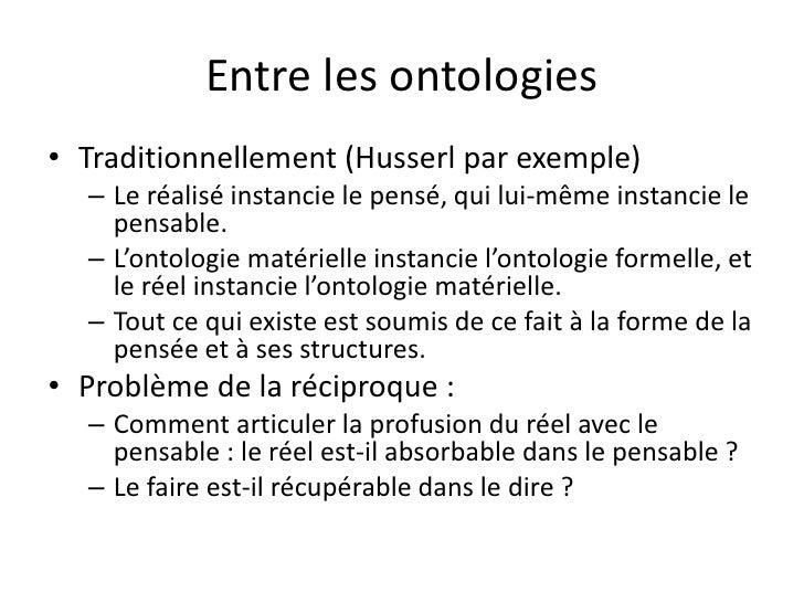 Entre les ontologies• Traditionnellement (Husserl par exemple)  – Le réalisé instancie le pensé, qui lui-même instancie le...