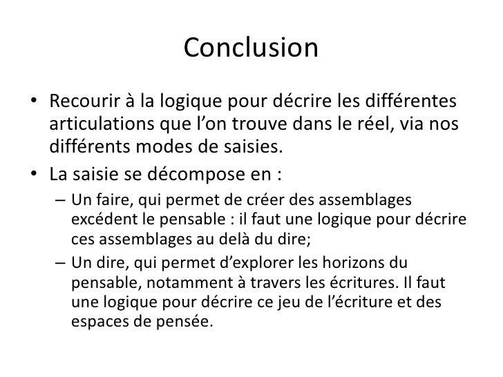 Conclusion• Recourir à la logique pour décrire les différentes  articulations que l'on trouve dans le réel, via nos  diffé...