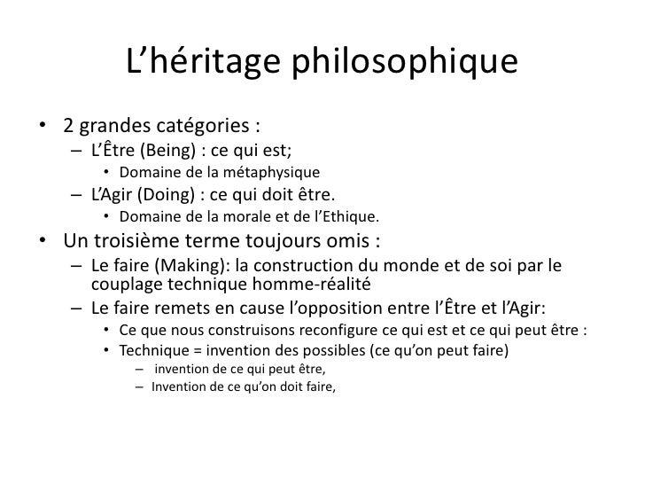 L'héritage philosophique• 2 grandes catégories :   – L'Être (Being) : ce qui est;       • Domaine de la métaphysique   – L...