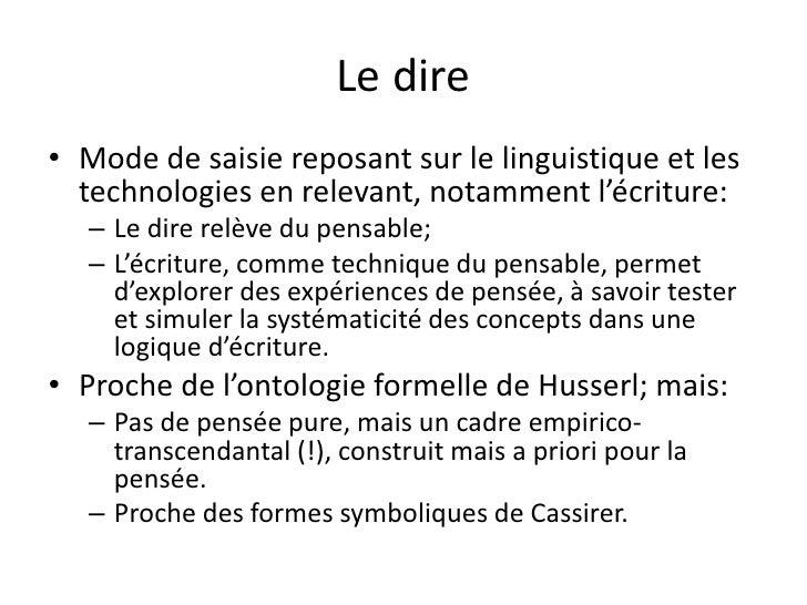 Le dire• Mode de saisie reposant sur le linguistique et les  technologies en relevant, notamment l'écriture:   – Le dire r...