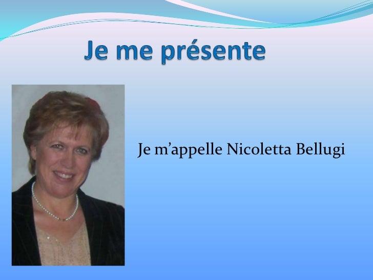 Je m'appelle Nicoletta Bellugi
