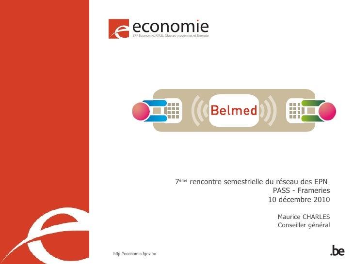 7 ème  rencontre semestrielle du réseau des EPN  PASS - Frameries 10 décembre 2010 Maurice CHARLES Conseiller général