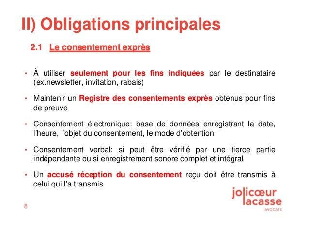 8 II) Obligations principales • À utiliser seulement pour les fins indiquées par le destinataire (ex.newsletter, invitatio...