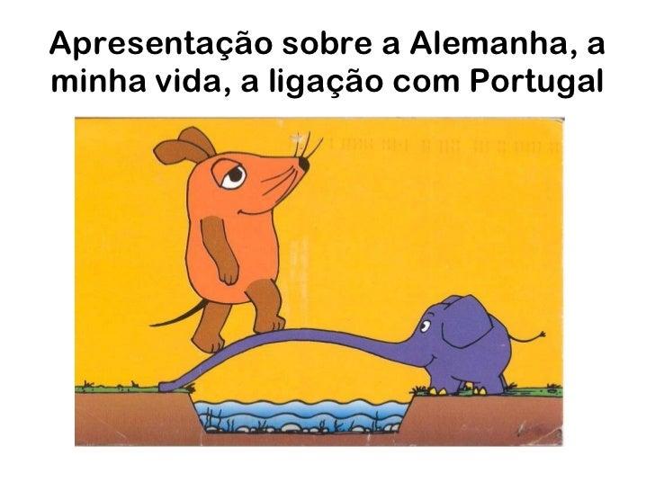 Apresentação sobre a Alemanha, a minha vida, a ligação com Portugal
