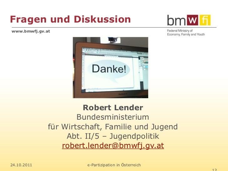 Fragen und Diskussionwww.bmwfj.gv.at                       Robert Lender                      Bundesministerium           ...