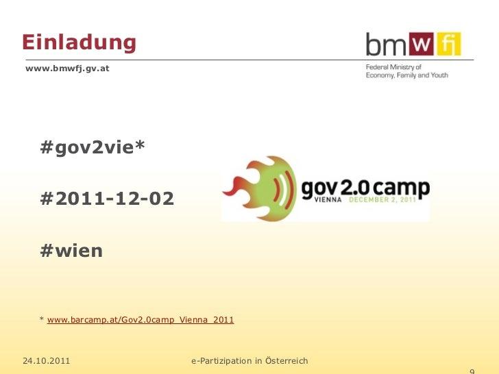 Einladungwww.bmwfj.gv.at   #gov2vie*   #2011-12-02   #wien   * www.barcamp.at/Gov2.0camp_Vienna_201124.10.2011            ...