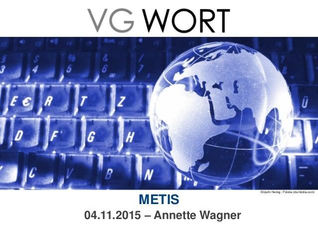 METIS 04.11.2015 – Annette Wagner ©Uschi Hering / Fotolia (de.fotolia.com)