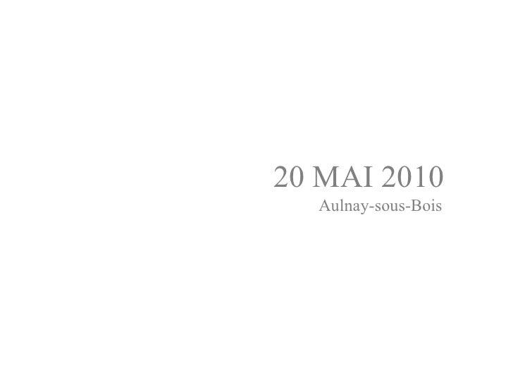 20 MAI 2010   Aulnay-sous-Bois