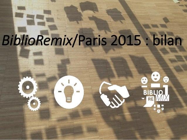 BiblioRemix/Paris 2015 : bilan