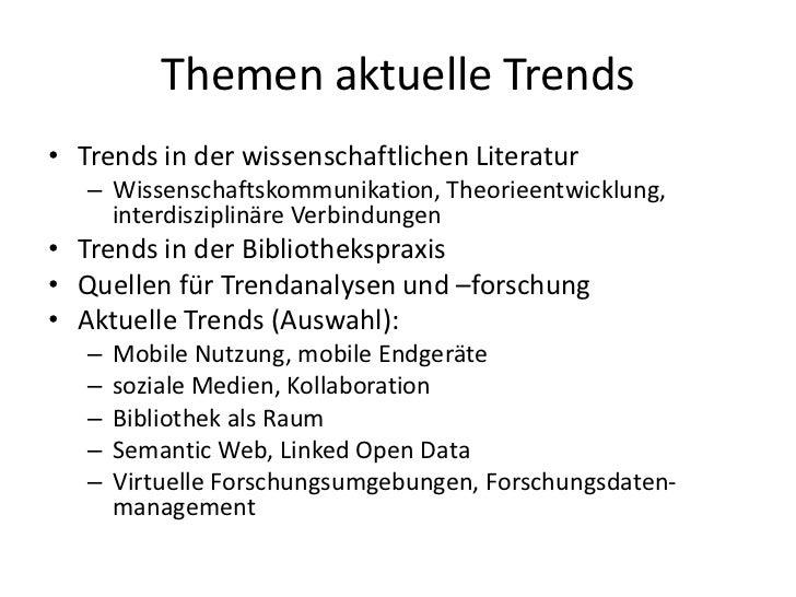 Themen aktuelle Trends• Trends in der wissenschaftlichen Literatur   – Wissenschaftskommunikation, Theorieentwicklung,    ...