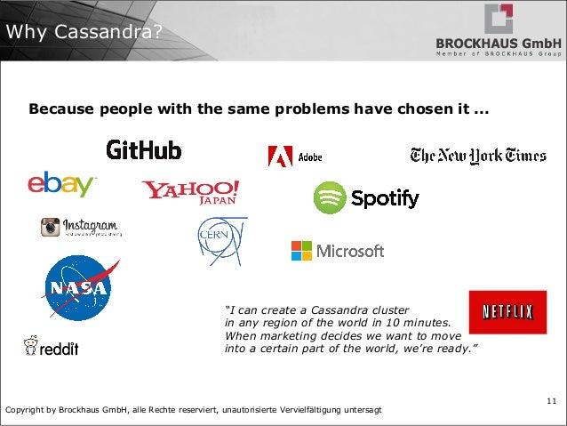 Copyright by Brockhaus GmbH, alle Rechte reserviert, unautorisierte Vervielfältigung untersagt 11 Why Cassandra? Because p...