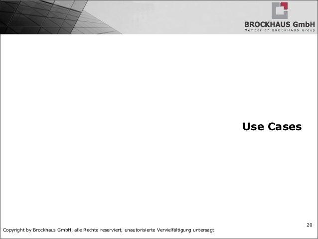 Copyright by Brockhaus GmbH, alle Rechte reserviert, unautorisierte Vervielfältigung untersagt 20 Use Cases