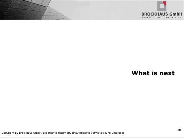 Copyright by Brockhaus GmbH, alle Rechte reserviert, unautorisierte Vervielfältigung untersagt 28 What is next