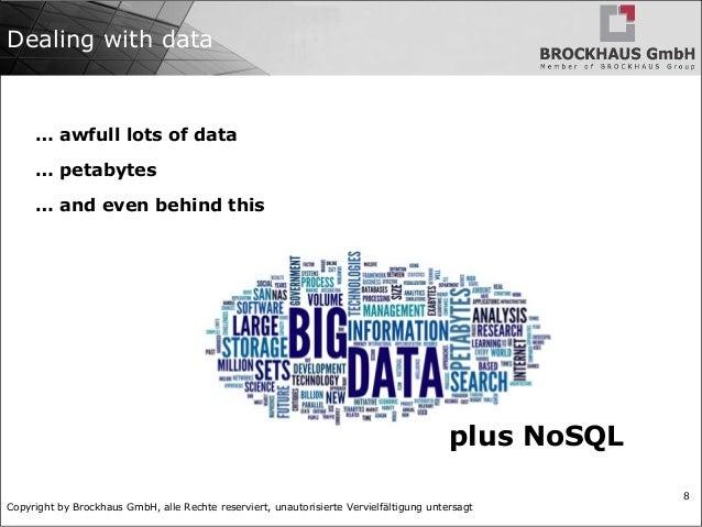 Copyright by Brockhaus GmbH, alle Rechte reserviert, unautorisierte Vervielfältigung untersagt 8 Dealing with data … awful...