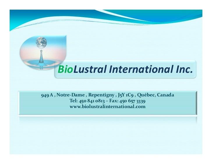 BioLustral International Inc.949 A , Notre-Dame , Repentigny , J5Y 1C9 , Québec, Canada             Tel: 450 841 0813 – Fa...