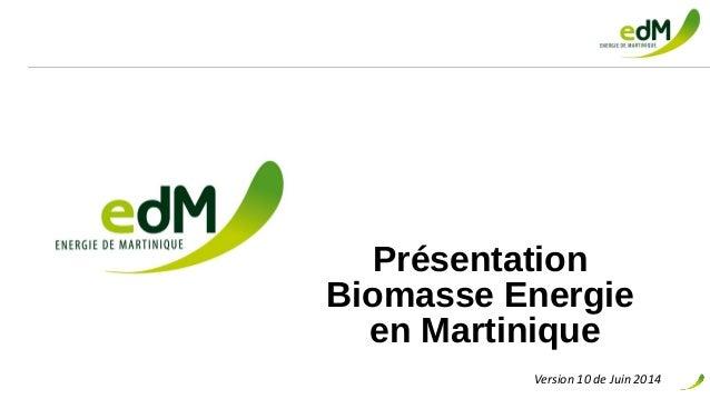 Présentation Biomasse Energie en Martinique Version 10 de Juin 2014