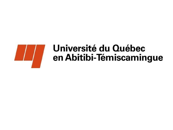 Université du Québec en Abitibi-Témiscamingue                    (UQAT)Bureau de liaison entreprises-université-milieu    ...