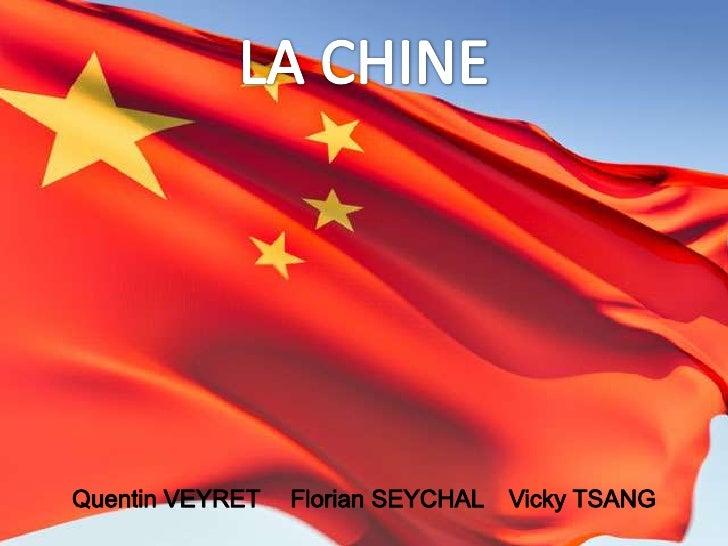 LA CHINE<br />Quentin VEYRETFlorian SEYCHAL Vicky TSANG<br />