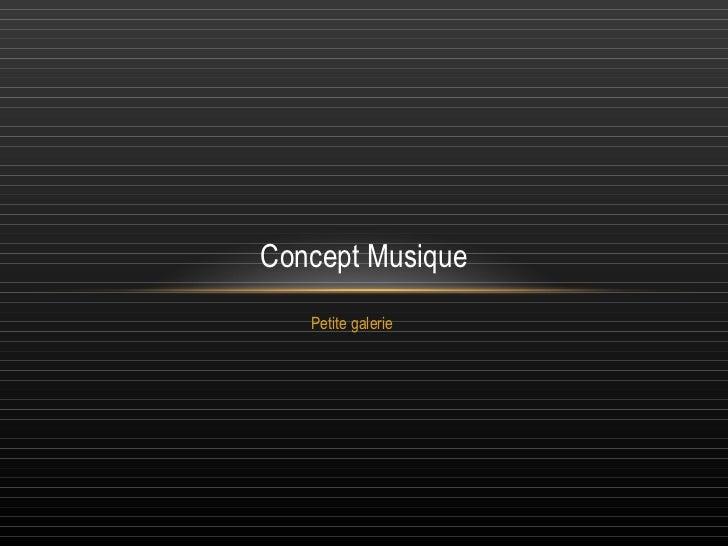 Petite galerie Concept Musique