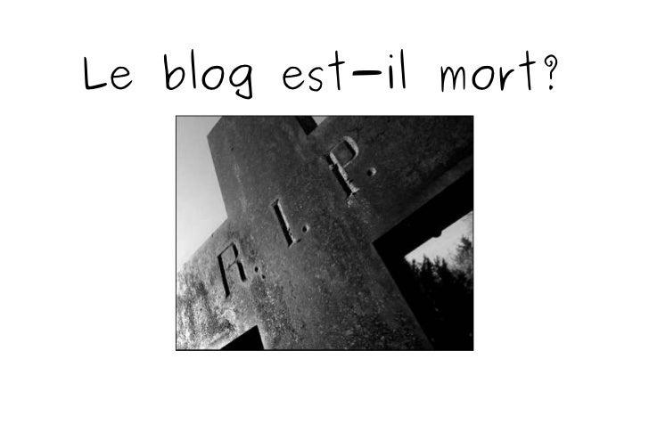 Le blog est-il mort?