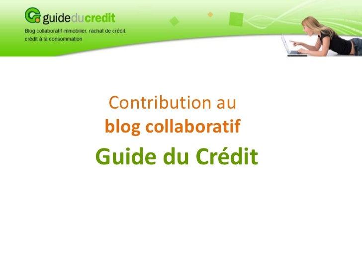 Contribution aublog collaboratifGuide du Crédit