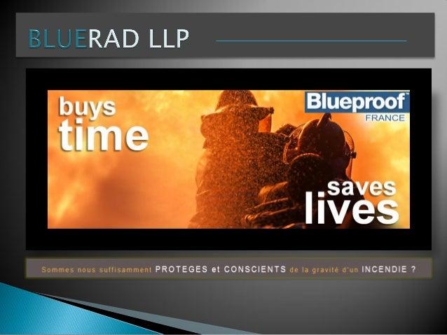 BLUERAD LLP a été créé en collaboration d'experts techniques en sécurité et d'ingénieurs issus du monde entier, sous les c...