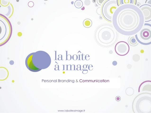 www.laboiteaimage.fr Personal Branding & Communication