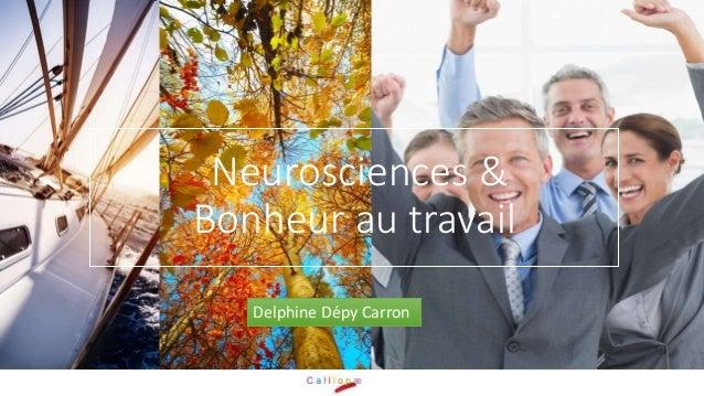 Neurosciences & Bonheur au travail Delphine Dépy Carron