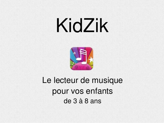 KidZikLe lecteur de musique  pour vos enfants     de 3 à 8 ans