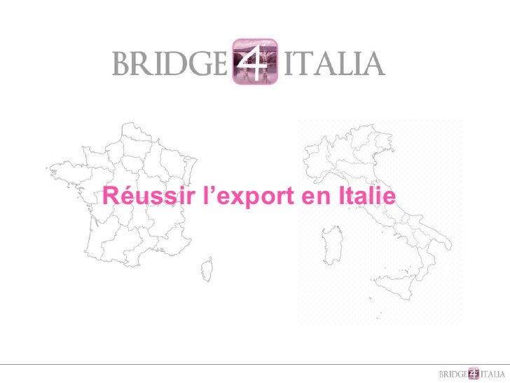 Réussir l'export en Italie<br />