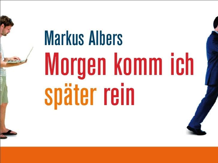Markus Albers Morgen komm ich später rein