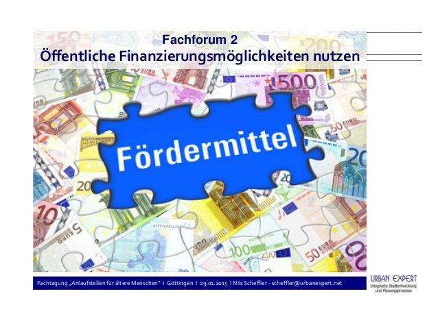 """Fachtagung """"Anlaufstellen für ältere Menschen"""" I Göttingen I 29.01.2015 I Nils Scheffler - scheffler@urbanexpert.net Fachf..."""