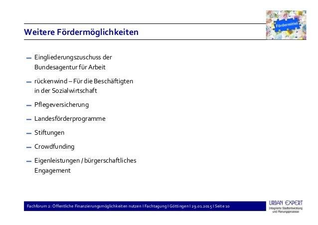 Fachforum 2: Öffentliche Finanzierungsmöglichkeiten nutzen I Fachtagung I Göttingen I 29.01.2015 I Seite 10 Weitere Förder...