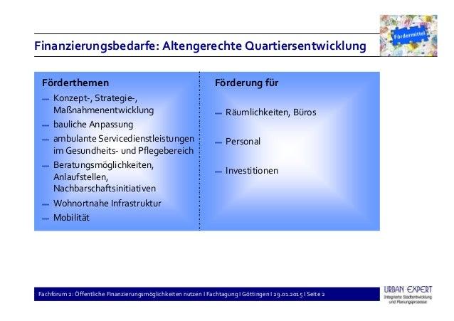 Fachforum 2: Öffentliche Finanzierungsmöglichkeiten nutzen I Fachtagung I Göttingen I 29.01.2015 I Seite 2 Finanzierungsbe...