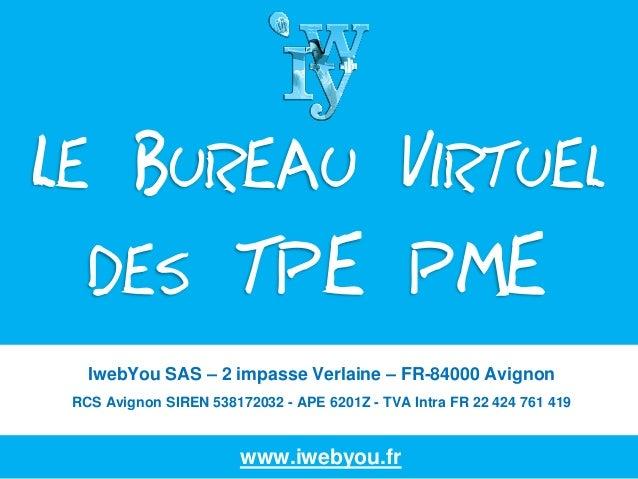 IwebYou SAS – 2 impasse Verlaine – FR-84000 Avignon RCS Avignon SIREN 538172032 - APE 6201Z - TVA Intra FR 22 424 761 419 ...