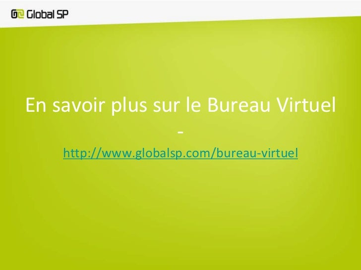pr sentation du bureau virtuel par global sp. Black Bedroom Furniture Sets. Home Design Ideas