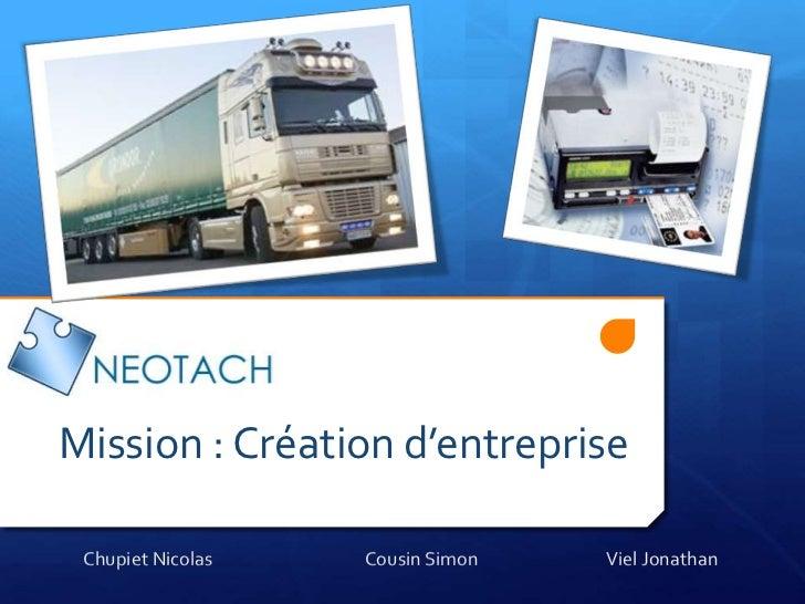 Mission : Création d'entreprise Chupiet Nicolas   Cousin Simon   Viel Jonathan