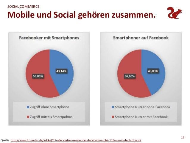 SOCIAL COMMERCE    Mobile und Social gehören zusammen.                                                                    ...