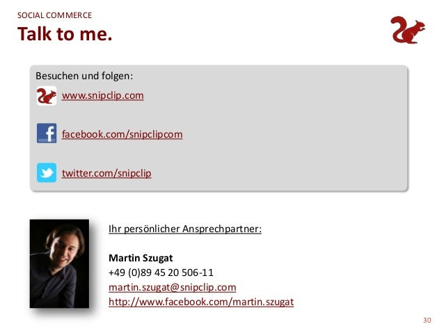 SOCIAL COMMERCETalk to me.   Besuchen und folgen:        www.snipclip.com        facebook.com/snipclipcom        twitter.c...