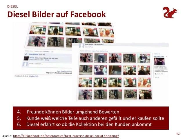 DIESEL   Diesel Bilder auf Facebook          4.    Freunde können Bilder umgehend Bewerten          5.    Kunde weiß welch...