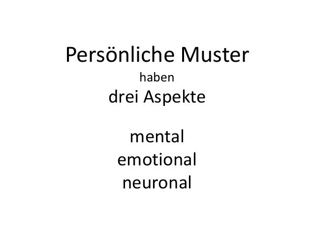 Persönliche Musterhabendrei Aspektementalemotionalneuronal