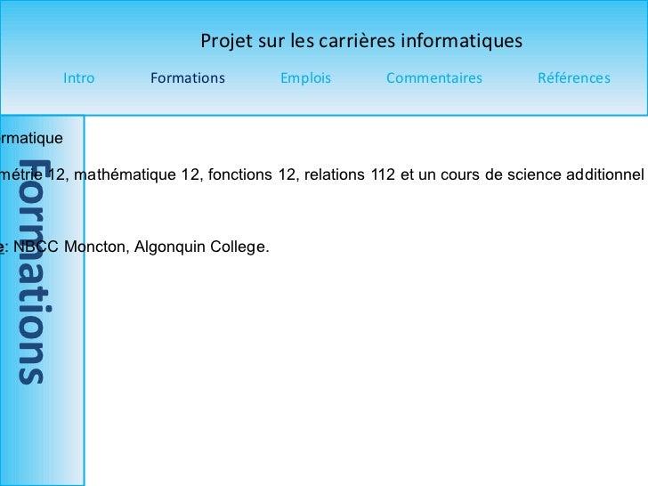 Titre du programme  : Technologie du génie informatique  Pré-requis  : Diplôme d'études secondaires, géométrie 12, mathéma...
