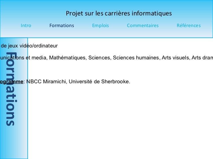 Titre du programme  : Développement de jeux vidéo/ordinateur Pré-requis  : Langue principale, Communications et media, Mat...
