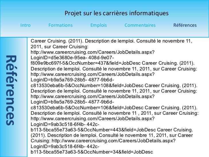 Career Cruising. (2011). Description de lemploi. Consulté le novembre 11, 2011, sur Career Cruising: http://www.careercrui...