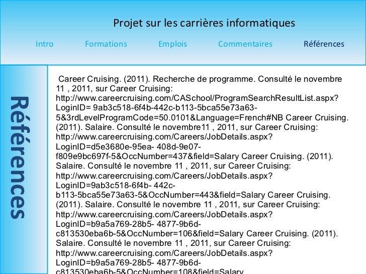 Career Cruising. (2011). Recherche de programme. Consulté le novembre  11 , 2011, sur Career Cruising: http://www.careercr...