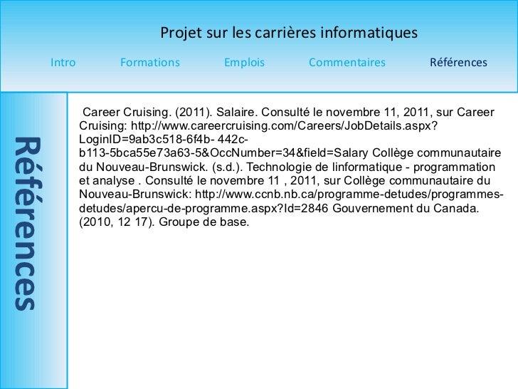 Career Cruising. (2011). Salaire. Consulté le novembre  11, 2011, sur Career Cruising: http://www.careercruising.com/Caree...
